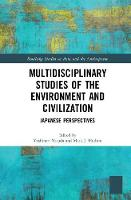 Multidisciplinary Studies of the Environment and Civilization Japanese Perspectives by Prof. Yoshinori Yasuda