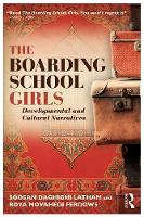 The Boarding School Girls Developmental and Cultural Narratives by Soosan (York University, Toronto, Canada) Latham, Roya (Certified Life/Leadership Coach) Ferdows