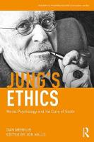 Jung's Ethics Moral Psychology and His Cure of Souls by Dan Merkur