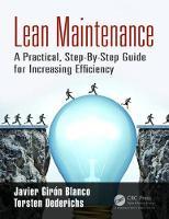 Lean Maintenance A Practical, Step-By-Step Guide for Increasing Efficiency by Javier Giron Blanco, Torsten Dederichs