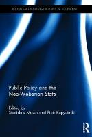 Public Policy and the Neo-Weberian State by Stanislaw Mazur