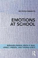 Emotions at School by Reinhard Pekrun, Krista R. Muis, Anne C. Frenzel, Thomas Goetz