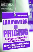 Innovation in Pricing Contemporary Theories and Best Practices by Andreas (Hinterhuber and Partners, Austria) Hinterhuber