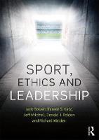 Sport, Ethics and Leadership by Jack Bowen, Ronald S. (GCA Law Partners LLP, USA) Katz, Jeffrey R. (Santa Clara University, US) Mitchell, Donald J. (Sa Polden