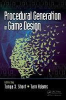Procedural Generation in Game Design by Tanya X. Short