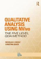 Qualitative Analysis Using NVivo The Five-Level QDA (R) Method by Nicholas H. Woolf, Christina (University of Surrey, UK) Silver