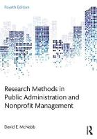 Research Methods in Public Administration and Nonprofit Management by David E. (Pacific Lutheran University, Tacoma, Washington, USA) McNabb
