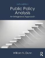 Public Policy Analysis An Integrated Approach by William N. Dunn