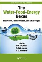 The Water-Food-Energy Nexus Processes, Technologies, and Challenges by I M (University of Bradford United Kingdom) Mujtaba
