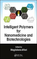 Intelligent Polymers for Nanomedicine and Biotechnologies by Magdalena ( Petru Poni  Institute of Macromolecular Chemistry, Iasi, Romania) Aflori