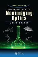 Introduction to Nonimaging Optics, Second Edition by Julio (Light Prescriptions Innovators, Madrid, Spain) Chaves