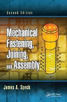 Mechanical Fastening, Joining, and Assembly by James A. Speck