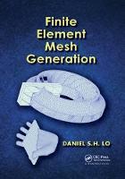 Finite Element Mesh Generation by Daniel S. H. (University of Hong Kong) Lo
