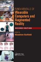 Fundamentals of Wearable Computers and Augmented Reality by Woodrow Barfield