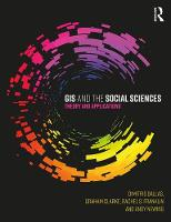 GIS and the Social Sciences Theory and Applications by Dimitris (University of Sheffield, England) Ballas, Graham (University of Leeds, UK) Clarke, Rachel S. (Brown Univers Franklin