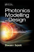 Photonics Modelling and Design by Slawomir Sujecki