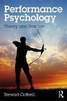 Performance Psychology Theory and Practice by Stewart (University of Gloucestershire, UK) Cotterill
