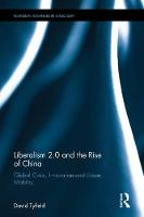 Liberalism 2.0 and the Rise of China Global Crisis, Innovation and Urban Mobility by David (Lancaster University, UK) Tyfield