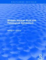 William Holman Hunt and Typological Symbolism by George P. Landow