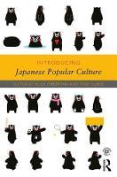 Introducing Japanese Popular Culture by Alisa (University of Oregon, USA) Freedman