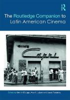 The Routledge Companion to Latin American Cinema by Marvin D'Lugo