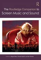 The Routledge Companion to Screen Music and Sound by Miguel Mera