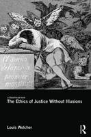 The Ethics of Justice Without Illusions by Louis E. (University of Washington, USA) Wolcher