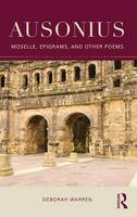 Ausonius Moselle, Epigrams, and Other Poems by Deborah Warren