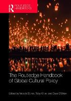 The Routledge Handbook of Global Cultural Policy by Victoria Durrer
