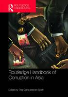 Routledge Handbook of Corruption in Asia by Ting Gong
