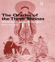 The Oracles of the Three Shrines Windows on Japanese Religion by Brian Bocking