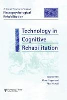 Technology in Cognitive Rehabilitation A Special Issue of Neuropsychological Rehabilitation by Peter Gregor