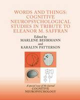 Words and Things A Special Issue of Cognitive Neuropsychology by Marlene Behrmann