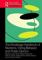The Routledge Handbook of Elections, Voting Behavior and Public Opinion by Justin Fisher