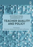 International Handbook of Teacher Quality and Policy by Motoko Akiba