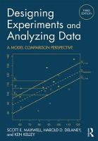 Designing Experiments and Analyzing Data A Model Comparison Perspective, Third Edition by Scott E. (University of Notre Dame, USA) Maxwell, Harold D. (University of New Mexico, USA) Delaney, Ken Kelley