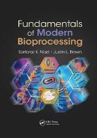 Fundamentals of Modern Bioprocessing by Sarfaraz K. Niazi, Justin L. Brown