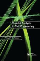 Wavelet Analysis in Civil Engineering by Pranesh (Tata Steel, Netherlands) Chatterjee