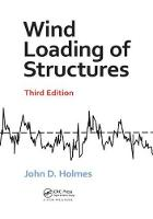 Wind Loading of Structures, Third Edition by John D. (JDH Consulting, Australia) Holmes