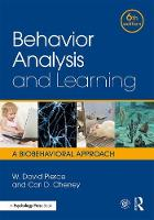 Behavior Analysis and Learning A Biobehavioral Approach by W. David Pierce, Carl D. Cheney