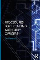 Procedures for Licensing Authority Officers by Tim (Chartered Environmental Health Practitioner, UK) Deveaux