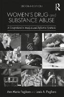 Women's Drug and Substance Abuse A Comprehensive Analysis and Reflective Synthesis by Louis A. Pagliaro, Anne Marie Pagliaro