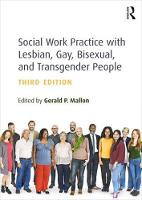 Social Work Practice with Lesbian, Gay, Bisexual, and Transgender People by Gerald P. Mallon