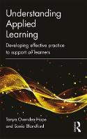 Understanding Applied Learning Developing Effective Practice to Support All Learners by Tanya (The Cornwall College Group) Ovenden-Hope, Sonia Blandford