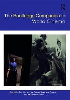 The Routledge Companion to World Cinema by Rob (University of Birmigham, UK) Stone