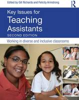 Key Issues for Teaching Assistants Working in Diverse and Inclusive Classrooms by Gill Richards