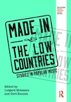 Made in the Low Countries Studies in Popular Music by Gert Keunen