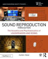 Sound Reproduction The Acoustics and Psychoacoustics of Loudspeakers and Rooms by Floyd Toole