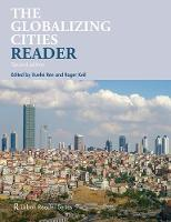 The Globalizing Cities Reader by Xuefei (Michigan State University, US) Ren