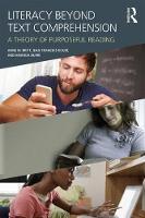 Literacy Beyond Text Comprehension: A Theory of Purposeful Reading by M. Anne Britt, Jean Francois Rouet, Amanda M. Durik